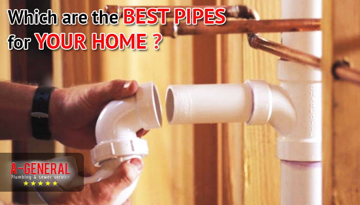 Which are the best pipes for your home?