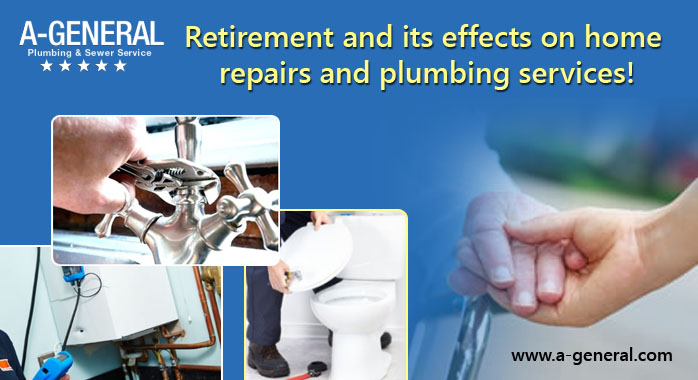 Retirement And Its Effects On Home Repairs And Plumbing Services!
