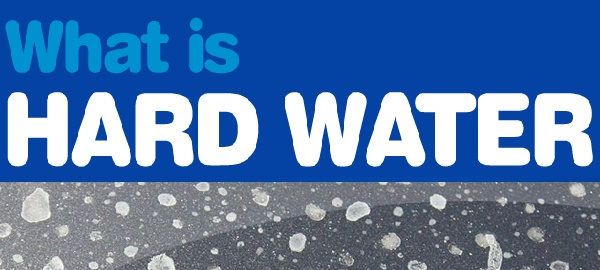 A-General Guide – What is Hard Water?
