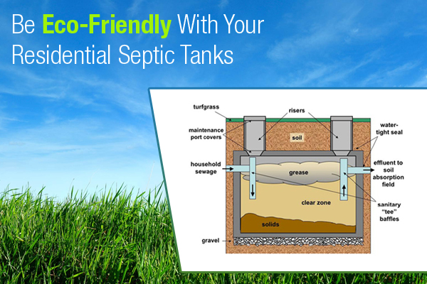 Be Eco-Friendly With Your Residential Septic Tanks